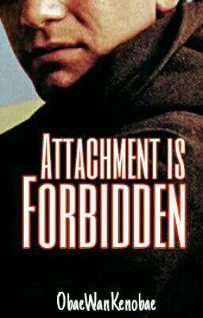 Attachment Is Forbidden (Obi-Wan x OC) by ObaeWanKenobae