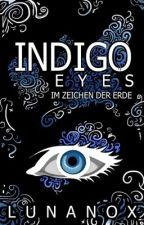 INDIGO EYES - Im Zeichen der Erde by LunaNox