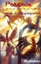 Pokemon - Spuren der Vergangenheit by blxtenherz