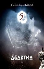 "AGARTHA - Saga fantastique ""5"" - Tome 1 by cjmitchell5"