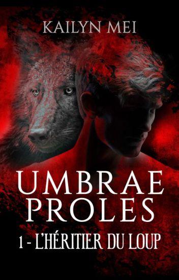 Umbrae Proles 1 : L'héritier du loup