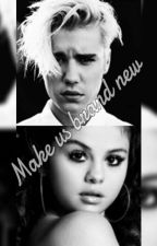 Make us brand new by susibiebs