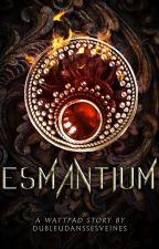 Esmantium - Tome 1 by DuBleuDansSesVeines
