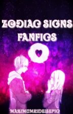 Zodiac Sign Fanfics by maximumrideisepic