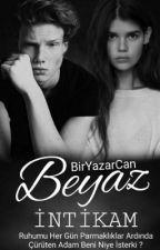 Beyaz İntikam #Wattys2016 by BirYazarCan
