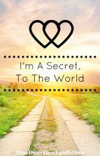 I'm A Secret, To The World. by SkySkyTomlinson