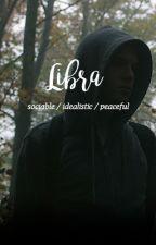 LIBRA ♎ by fxck_boy