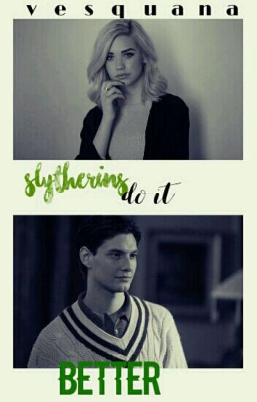 || Slytherins do it better || Book One