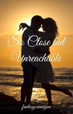 So Close but Unreachable by fantasyximagine