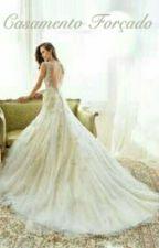 Casamento Forçado by NadiaLourenco