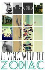 Living With The Zodiac by Escobra1411
