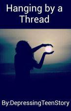 Hanging By A Thread by SadKidsInc