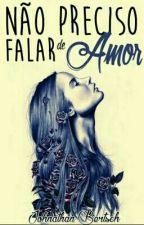 Não Preciso Falar De Amor by JohnathanBertsch