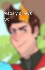 retos y draws ;w; by Poio27
