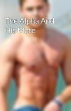 The Alpha And His Mate by sexsymamma69