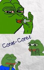 Corat-Coret! by Cendarkna