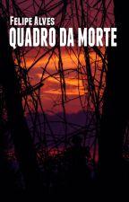 Quadro Da Morte by FelipeRipper
