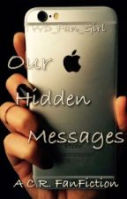 Our Hidden Messages•A Chandler Riggs Fanfiction by TWD_Fan_Girl