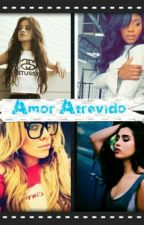 Amor Atrevido (Camren)  by 5H1999