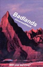 Badlands || Your Story  by Abnormal2weird
