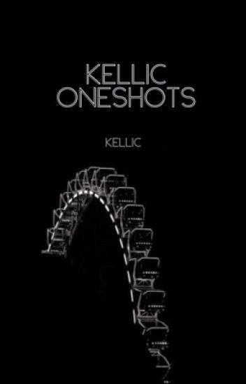 Kellic Oneshots [Kellic] [✔️]
