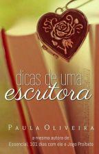 Dicas De Uma Escritora by PaulaOliveira3