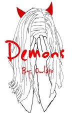 Demons[Finished] | Wattys 2016 by Owl210