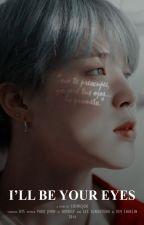 I'll Be Your Eyes ➳ pjm  by gxssel