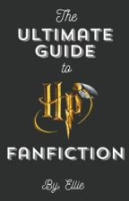 The Ultimate Guide to Harry Potter Fanfiction by Smile_its_Ellie