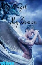 My Angel My Demon [Completed] by mrsbluey