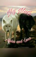 My Mate - Alpha and Luna by xTinkerbellxxx