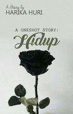 HIDUP by HarikaHuri