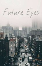 Future eyes -one Shot- [BOYXBOY] by yixing_girl