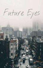 Future eyes -one Shot- [BOYXBOY] by yixing_girl