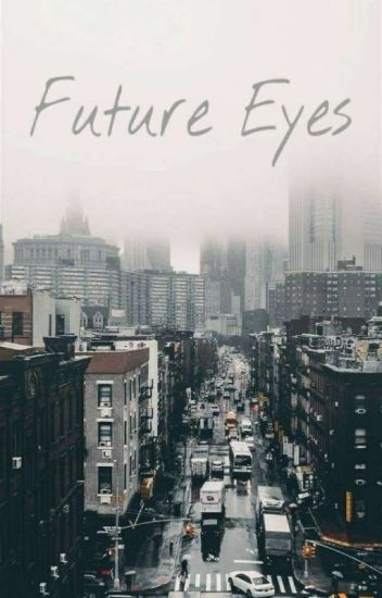 Future eyes -one Shot- [BOYXBOY]