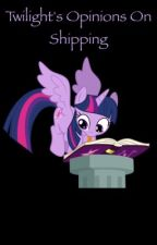 Twilight's Opinions on Shipping by OfficialMlpGirlz