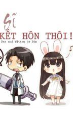 Bác Sĩ, Kết Hôn Thôi! by ThuyViBun