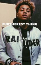 Furthest thing ||Lucas Coly Book 3|| by Fenty_Mama