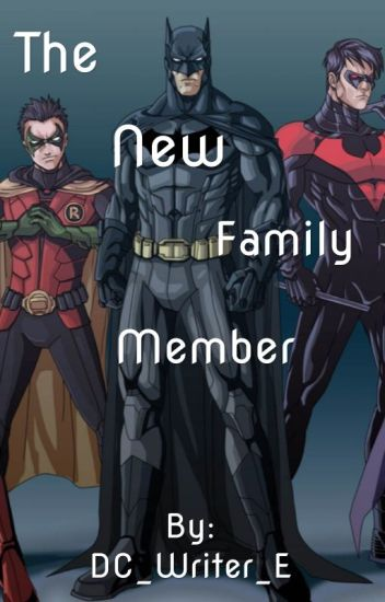 The New Family Member (Bat family Fanfiction)