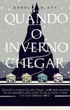 Quando o Inverno Chegar by autorkarolblatt