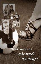 Und wenn es Liebe wird? by MelR11