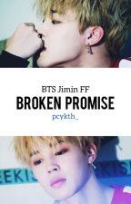 Broken Promise (BTS | Jimin FF) by pcykth_