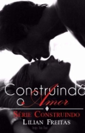 Degustação - Construindo o Amor - Livro completo em breve na Amazon