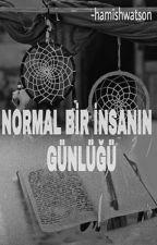 NORMAL BİR İNSANIN GÜNLÜĞÜ by hamishwatson