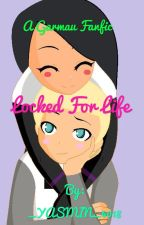 Locked for life (A Garmau Fanfic) ON HOLD by _YASMIN_4018