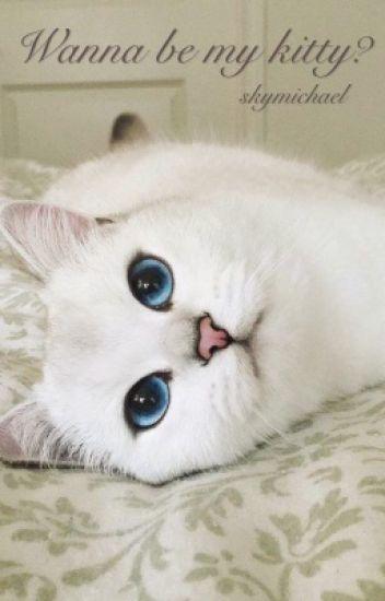 » wanna be my kitty? | muke ✔️
