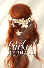 (hold) The Tricked Mermaid: It All Started With A Vampire by Princess_arielanne