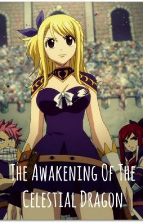 Fairy Tail(FanFic) The Awakening of the Celestial Dragon
