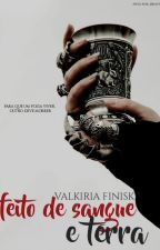Feitos de Sangue e Terra by ValkiriaFinisk