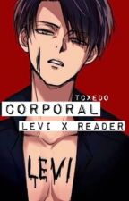 Corporal [Levi x Reader Oneshots] by tcxedo